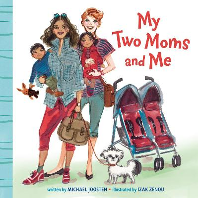 My Two Moms and Me by Michael Joosten