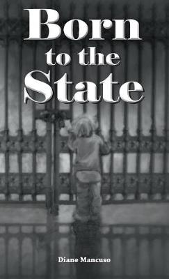 Born to the State by Diane Mancuso