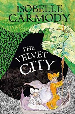 Kingdom of the Lost Book 4: The Velvet City by Isobelle Carmody