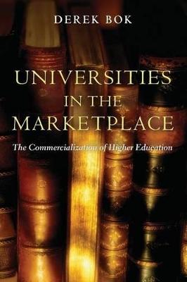 Universities in the Marketplace by Derek Bok