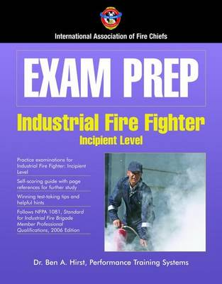 Exam Prep: Industrial Fire Fighter-Incipient Level by IAFC