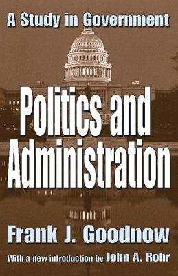 Politics and Administration by Frank J. Goodnow