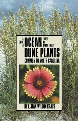 A Guide to Ocean Dune Plants Common to North Carolina by Sarah Friday