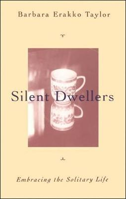 Silent Dwellers by Barbara Brown Taylor