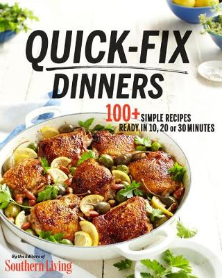 Quick-Fix Dinners by Southern Living