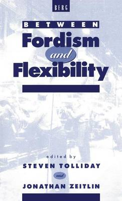 Between Fordism and Flexibility by Jonathan Zeitlin