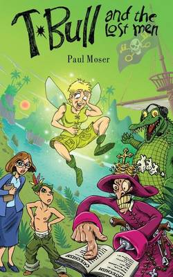 T-Bull and the Lost Men by Paul Moser