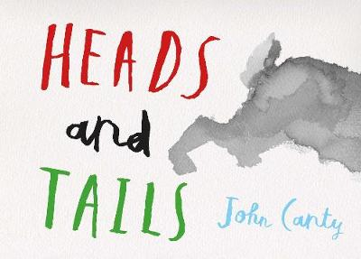 Heads and Tails by John Canty