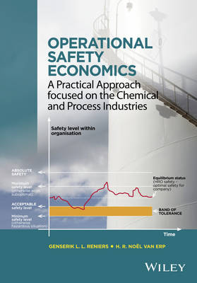 Operational Safety Economics: A Practical Approach focused on the Chemical and Process Industries by Genserik L. L. Reniers