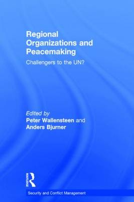 Regional Organizations and Peacemaking by Peter Wallensteen