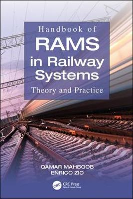 Handbook of RAMS in Railway Systems by Qamar Mahboob