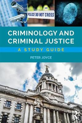 Criminology and Criminal Justice by Peter Joyce