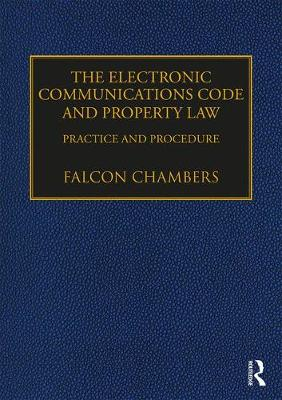 The Electronic Communications Code and Property Law by Falcon Chambers