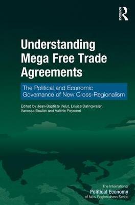 Understanding Mega Free Trade Agreements by Jean-Baptiste Velut