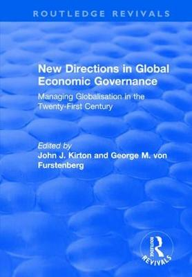 New Directions in Global Economic Governance: Managing Globalisation in the Twenty-First Century by George M. von Furstenberg