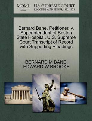 Bernard Bane, Petitioner, V. Superintendent of Boston State Hospital. U.S. Supreme Court Transcript of Record with Supporting Pleadings by Edward W. Brooke