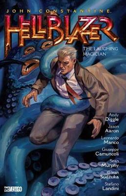 John Constantine: Hellblazer Volume 21: The Laughing Magician by Mike Carey