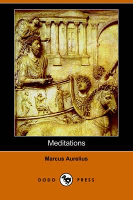 Meditations (Dodo Press) by Aurelius Marcus