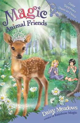 Magic Animal Friends: Daisy Tappytoes Dares to Dance by Daisy Meadows