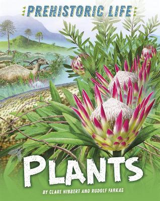 Prehistoric Life: Plants by Clare Hibbert