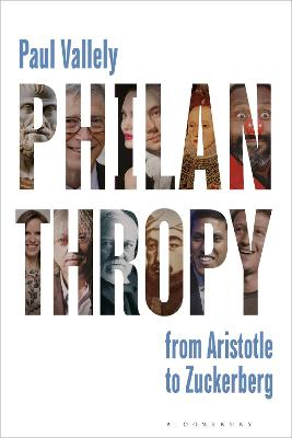 Philanthropy: From Aristotle to Zuckerberg by Paul Vallely