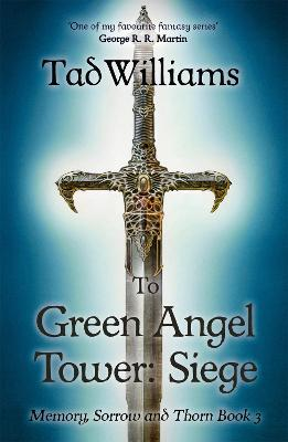To Green Angel Tower: Siege by Tad Williams