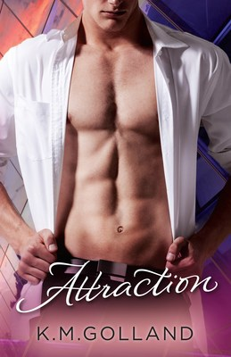 ATTRACTION by K.M. Golland