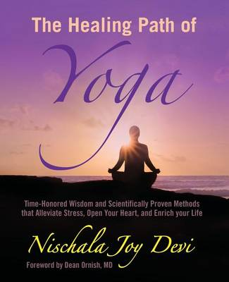 The Healing Path of Yoga by Nischala Joy Devi