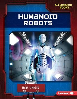 Humanoid Robots by Mary Lindeen