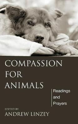 Compassion for Animals by Andrew Linzey