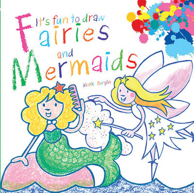It's Fun to Draw Fairies and Mermaids by Mark Bergin