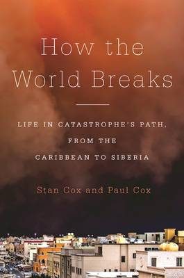 How the World Breaks by Stan Cox