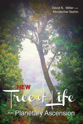 A New Tree of Life for Planetary Ascension by David K Miller