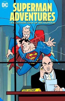 Superman Adventures: Lex Luthor, Man of Metropolis by Various