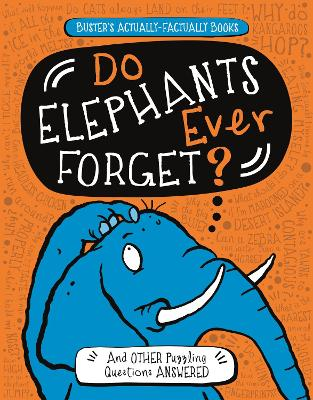 Do Elephants Ever Forget?: And Other Puzzling Questions Answered by Guy Campbell