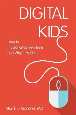 Digital Kids by Martin L. Kutscher