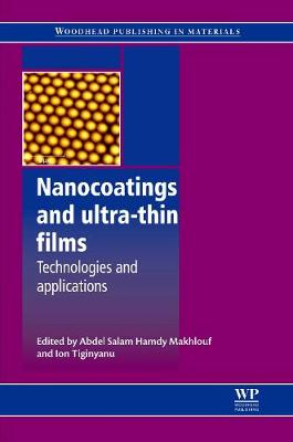 Nanocoatings and Ultra-Thin Films: Technologies and Applications by Abdel Salam Hamdy Makhlouf