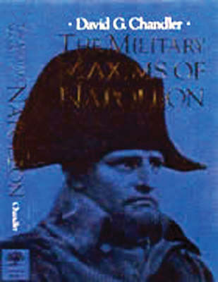 The Military Maxims of Napoleon by David Chandler