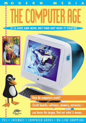 The Computer Age by Chris Oxlade