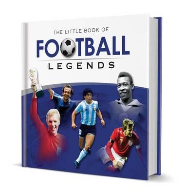 Little Book of Football Legends by Graham Betts
