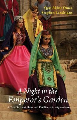 A Night in the Emperor's Garden by Qais Akbar Omar