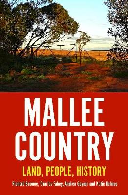 Mallee Country: Land, People, History by Richard Broome