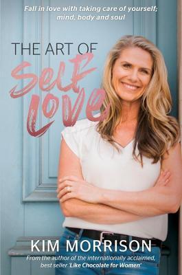 The Art Of Self Love by Kim Morrison