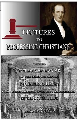 Lectures to Professing Christians by Charles G Finney