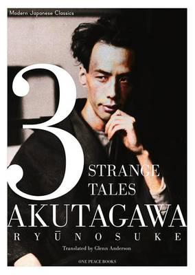 3 Strange Tales by Ryunosuke Akutagawa