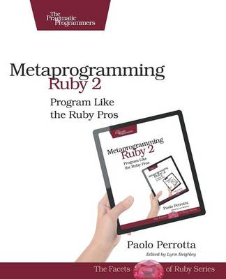 Metaprogramming Ruby 2 by Paolo Perrotta