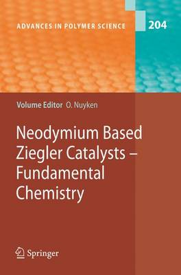 Neodymium Based Ziegler Catalysts - Fundamental Chemistry by Oskar Nuyken