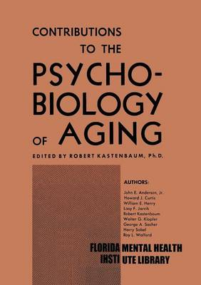 Contributions to the Psychobiology of Aging by Robert J. Kastenbaum