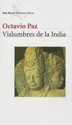 Vislumbres de La India by Octavio Paz