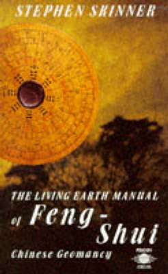 The Living Earth Manual of Feng-Shui: Chinese Geomancy by Stephen Skinner